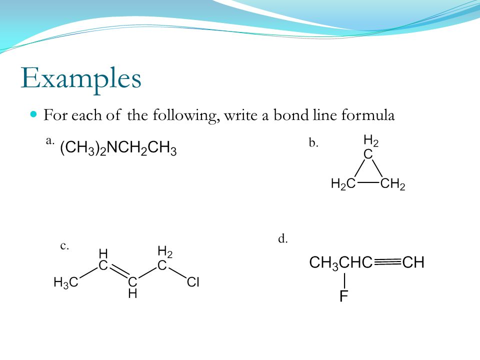Examples For each of the following, write a bond line formula