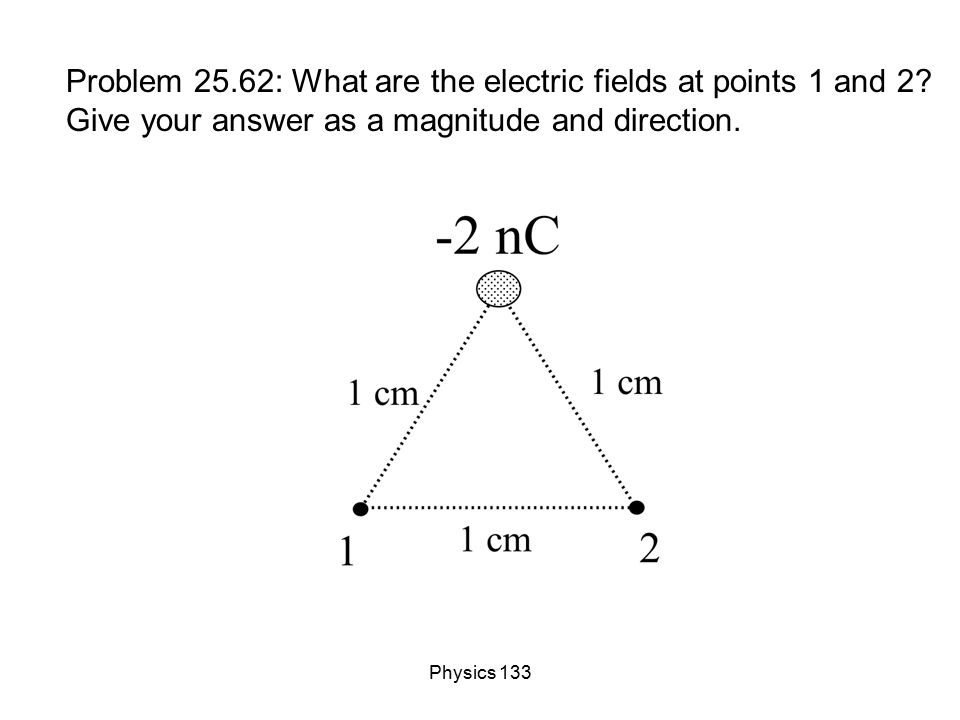 Problem 25. 62: What are the electric fields at points 1 and 2