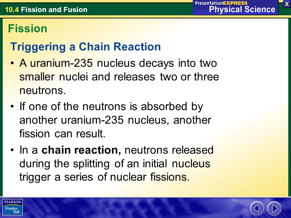Fission Triggering a Chain Reaction. A uranium-235 nucleus decays into two smaller nuclei and releases two or three neutrons.