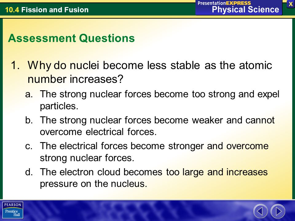 Why do nuclei become less stable as the atomic number increases