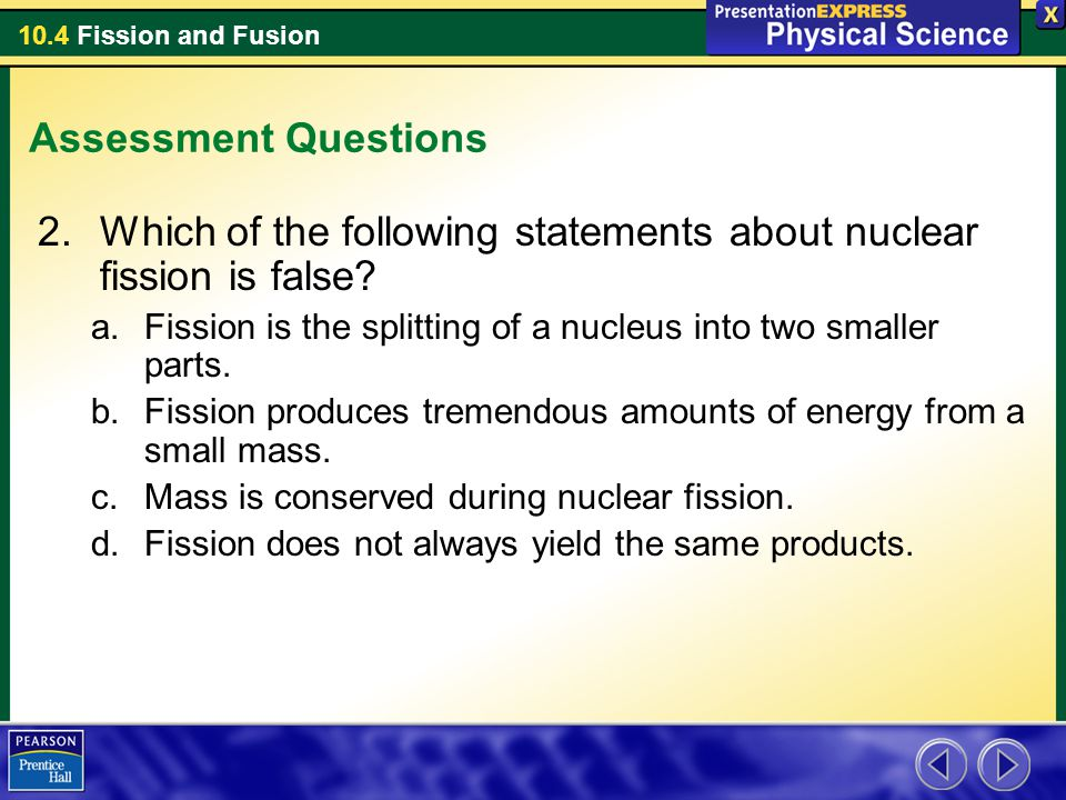 Which of the following statements about nuclear fission is false
