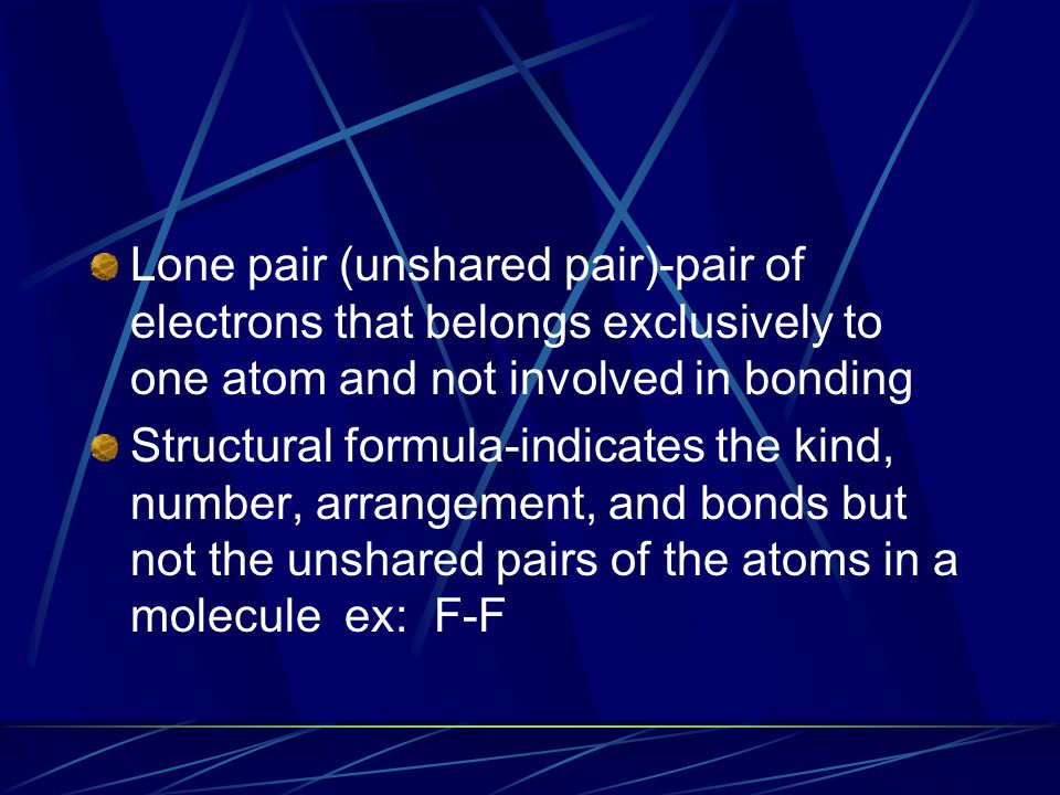 Lone pair (unshared pair)-pair of electrons that belongs exclusively to one atom and not involved in bonding