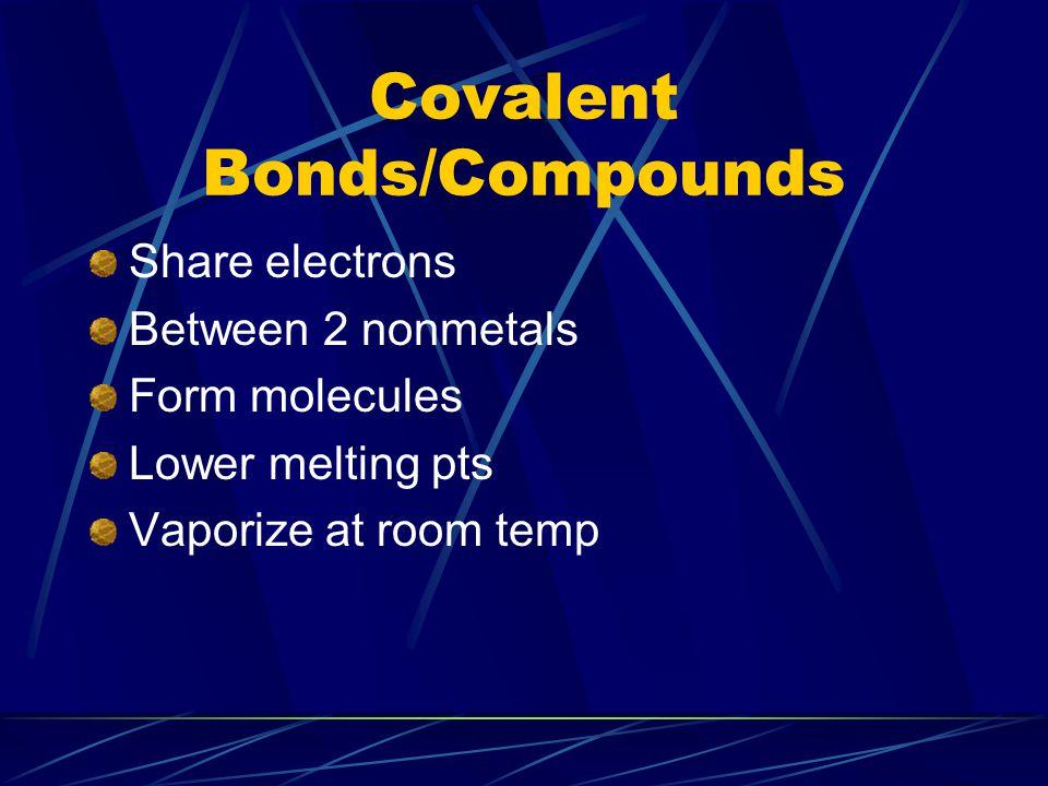 Covalent Bonds/Compounds