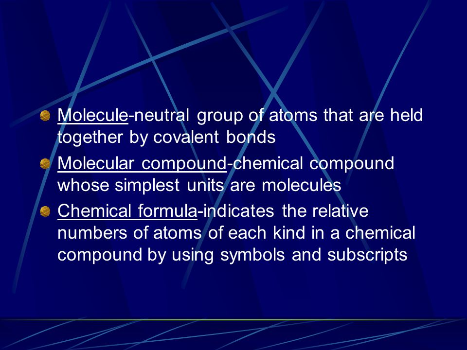 Molecule-neutral group of atoms that are held together by covalent bonds
