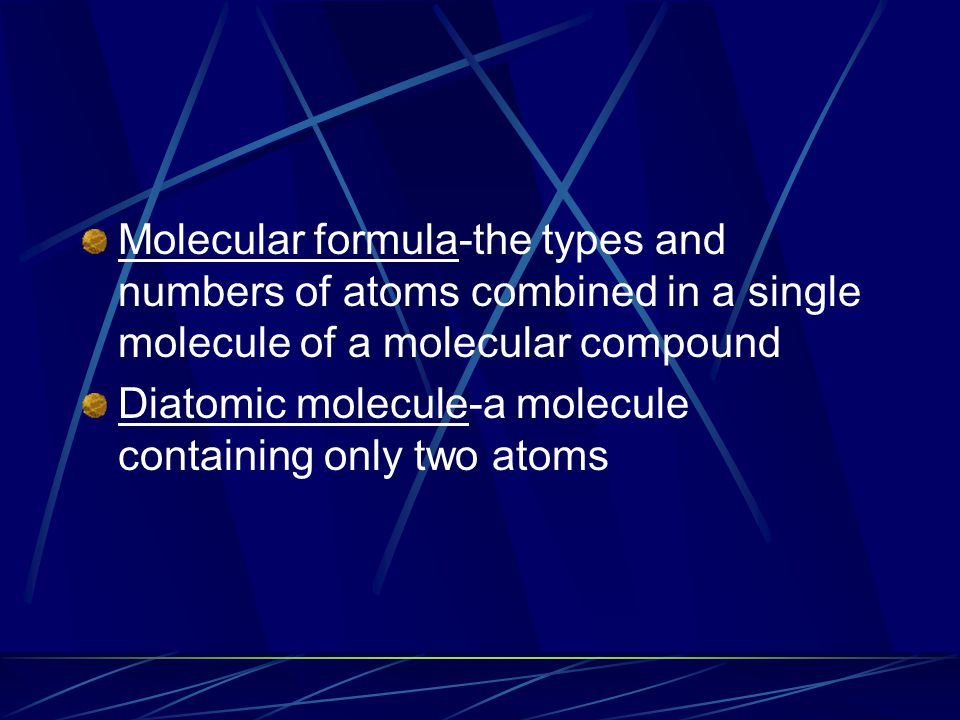Molecular formula-the types and numbers of atoms combined in a single molecule of a molecular compound