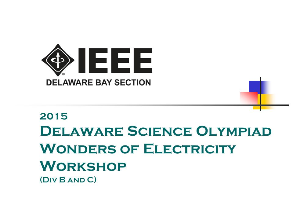 2015 Delaware Science Olympiad Wonders of Electricity Workshop (Div B and C)