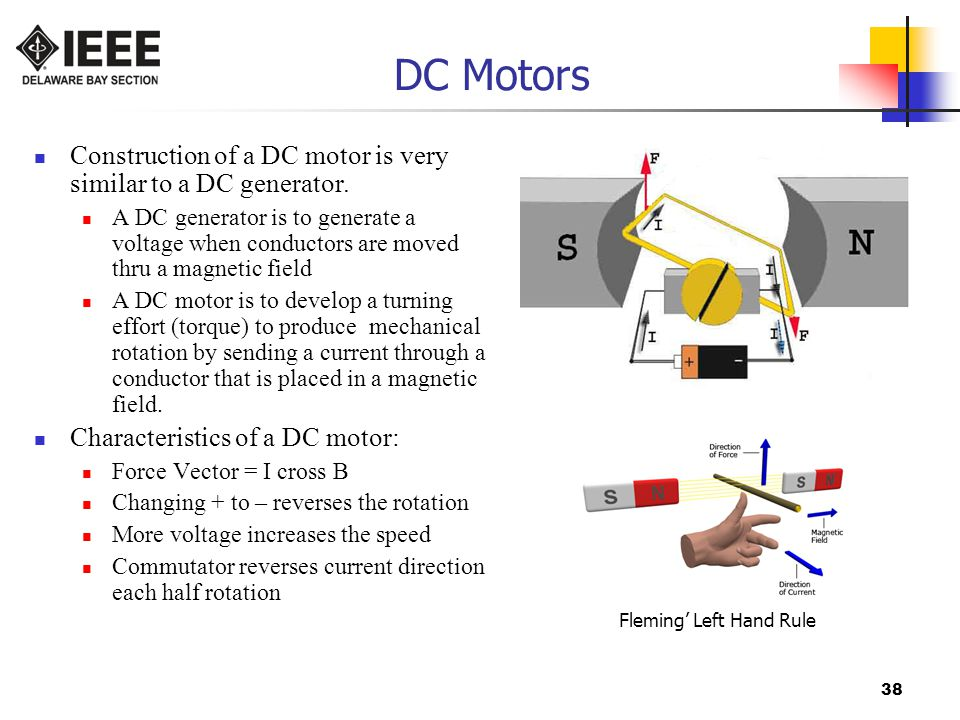 DC Motors Construction of a DC motor is very similar to a DC generator.