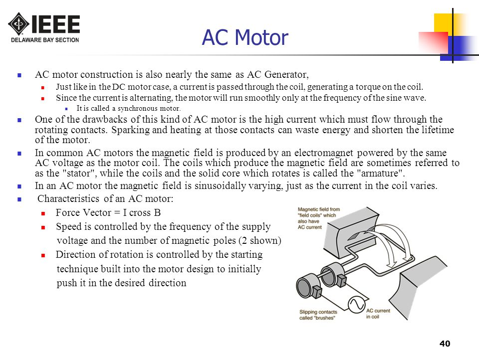 AC Motor AC motor construction is also nearly the same as AC Generator,