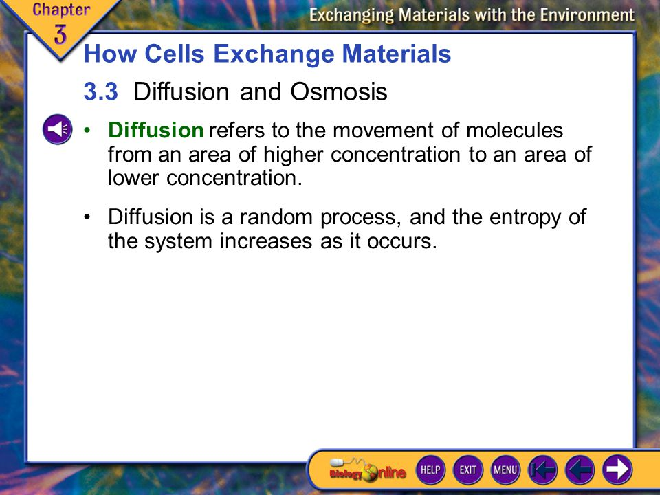 How Cells Exchange Materials 3.3 Diffusion and Osmosis