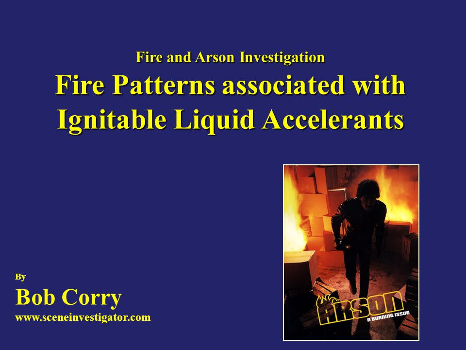 Fire Patterns associated with Ignitable Liquid Accelerants