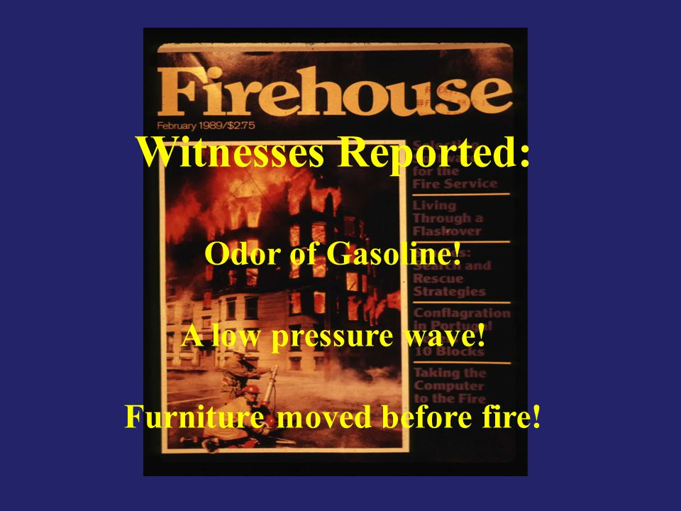 Furniture moved before fire!