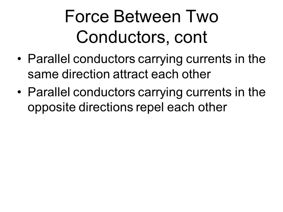 Force Between Two Conductors, cont