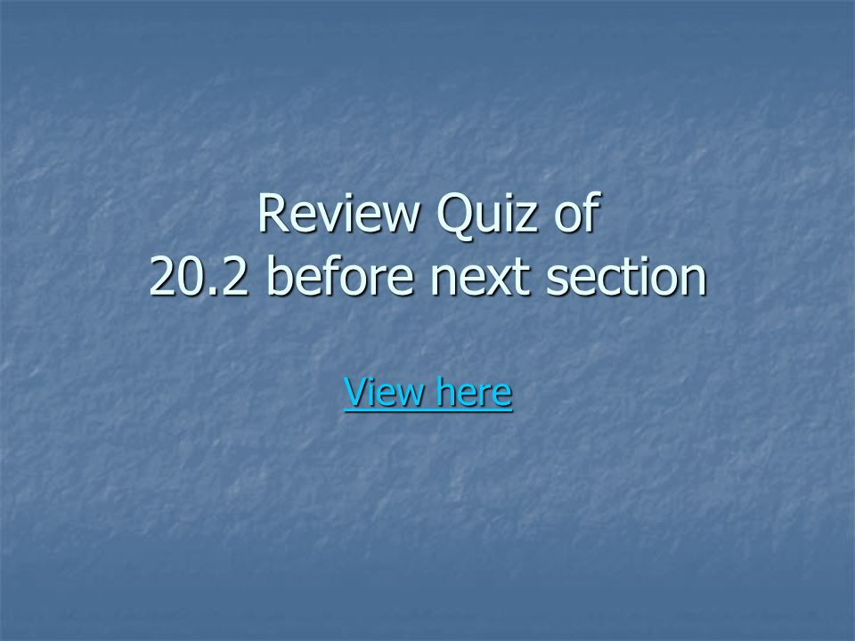 Review Quiz of 20.2 before next section