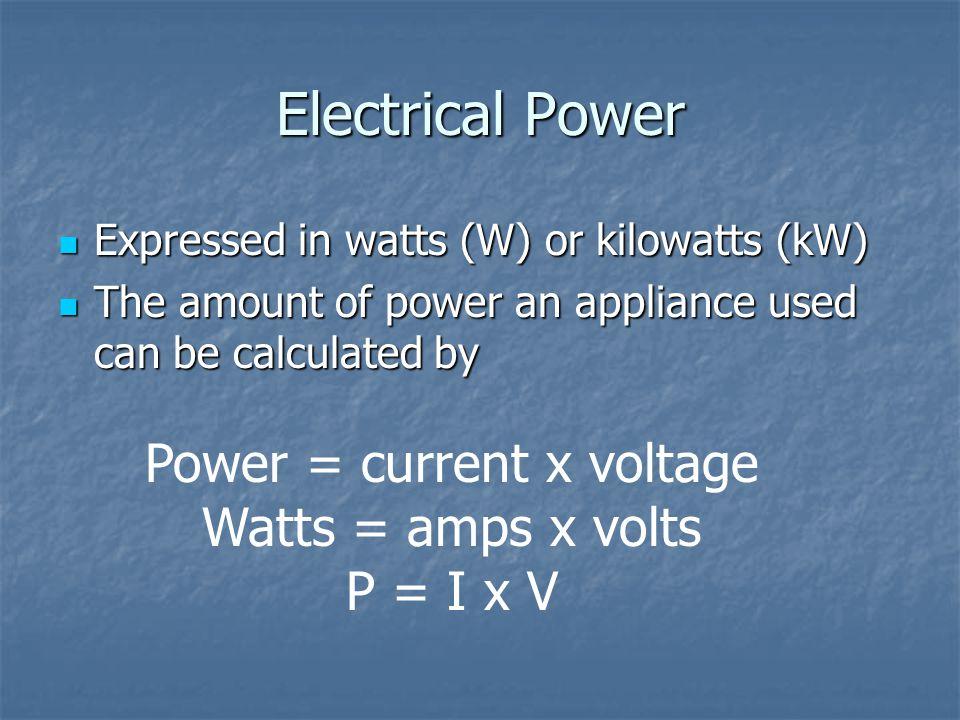 Power = current x voltage
