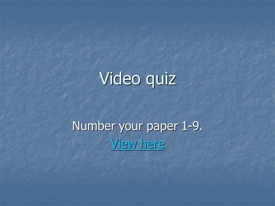 Number your paper 1-9. View here