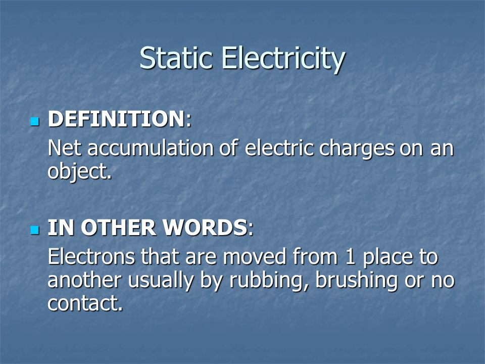 Static Electricity DEFINITION: