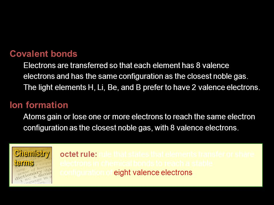Covalent bonds Ion formation