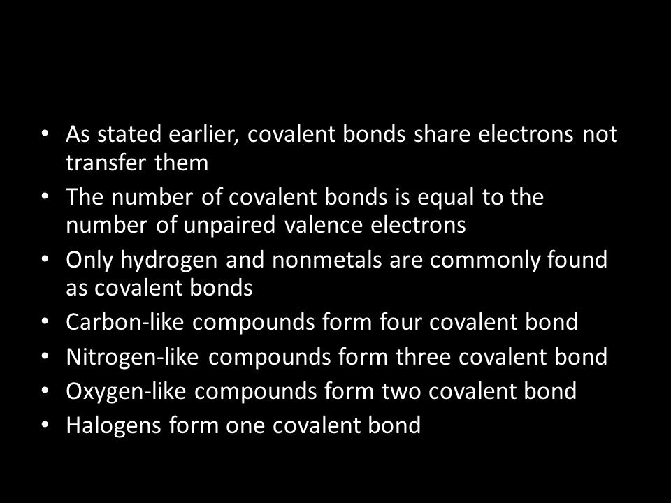 As stated earlier, covalent bonds share electrons not transfer them
