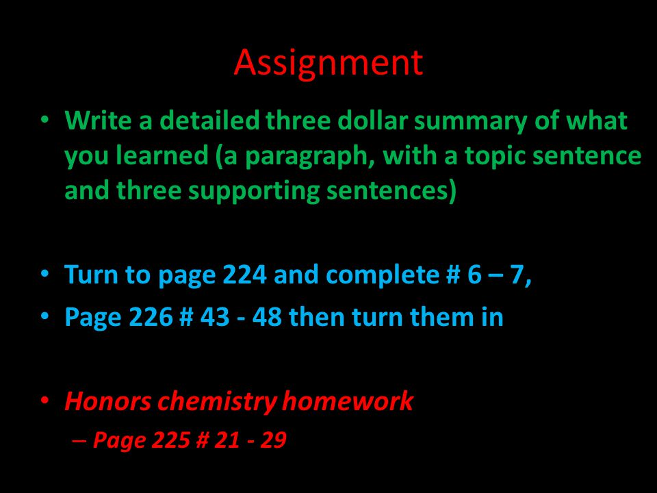 Assignment Write a detailed three dollar summary of what you learned (a paragraph, with a topic sentence and three supporting sentences)
