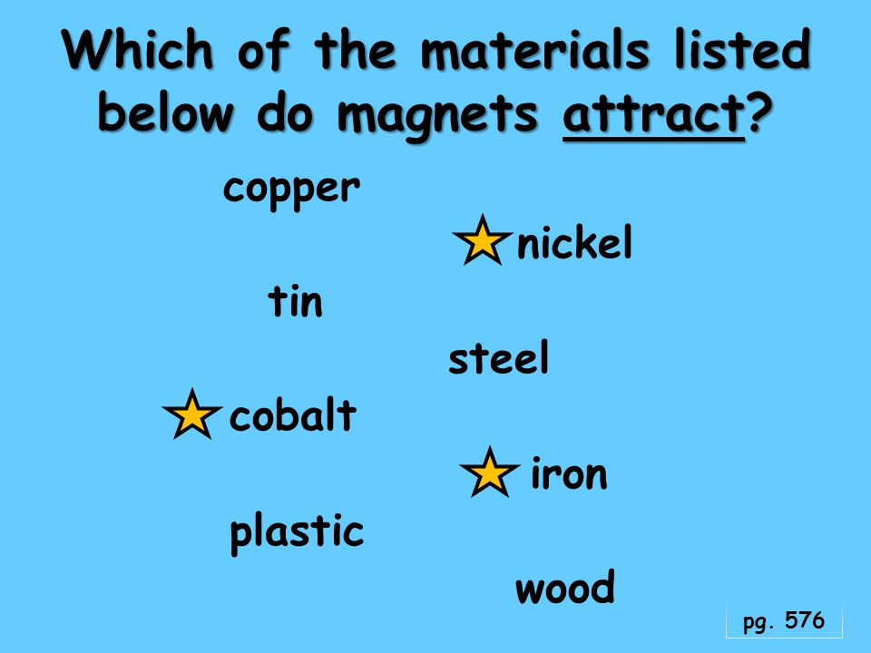 Which of the materials listed below do magnets attract