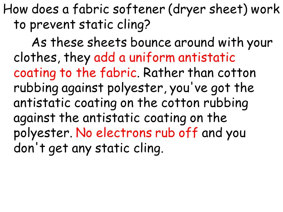 How does a fabric softener (dryer sheet) work to prevent static cling
