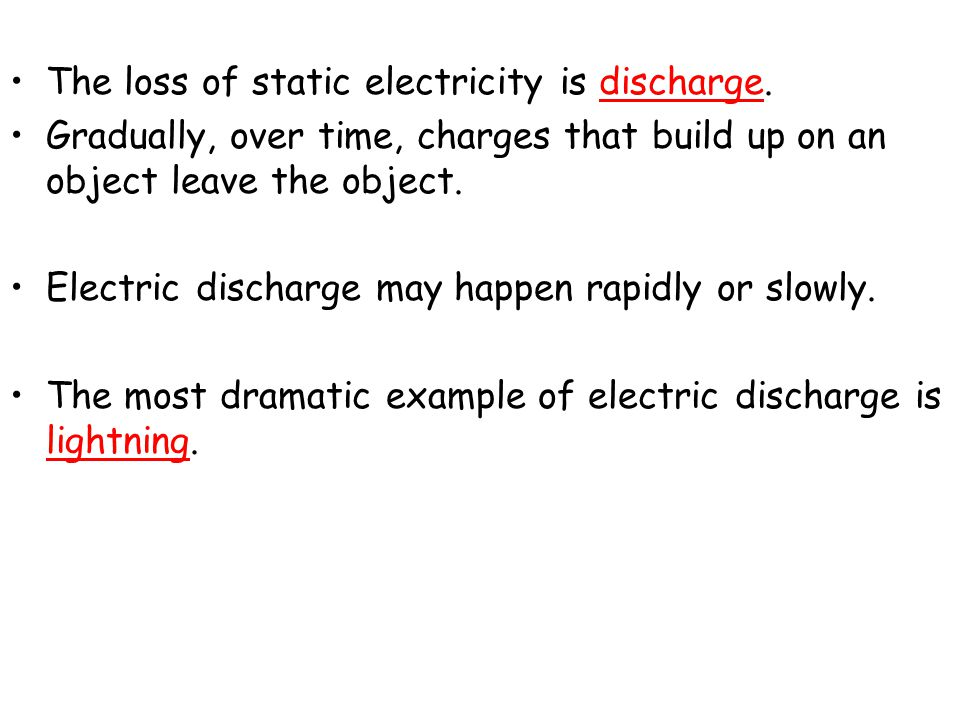 The loss of static electricity is discharge.
