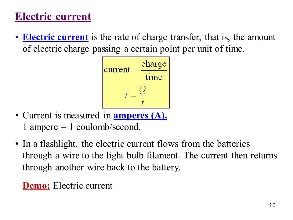 Electric current Electric current is the rate of charge transfer, that is, the amount of electric charge passing a certain point per unit of time.