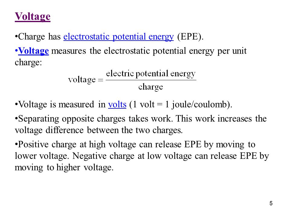 Voltage Charge has electrostatic potential energy (EPE).