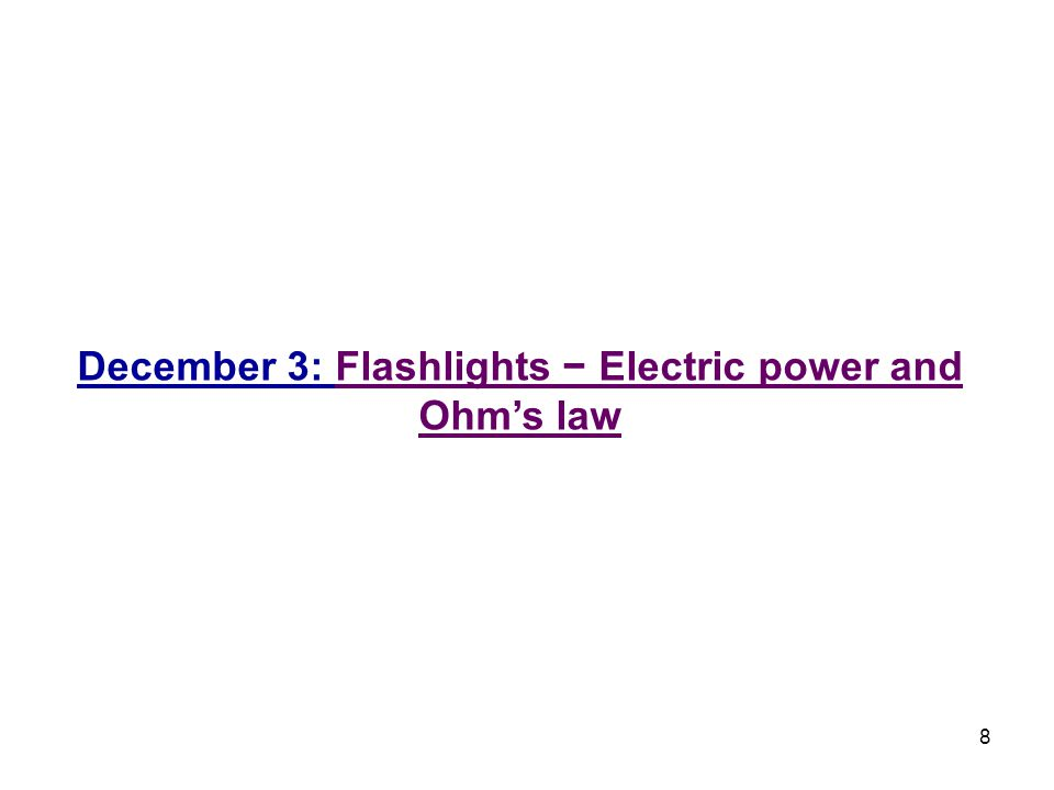 December 3: Flashlights − Electric power and Ohm's law