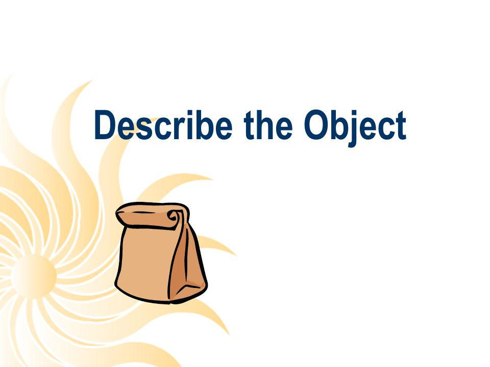 Describe the Object
