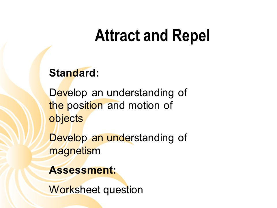 Attract and Repel Standard: