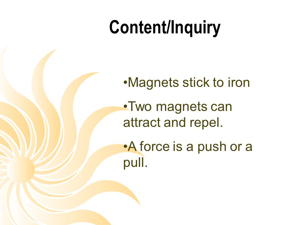 Content/Inquiry Magnets stick to iron