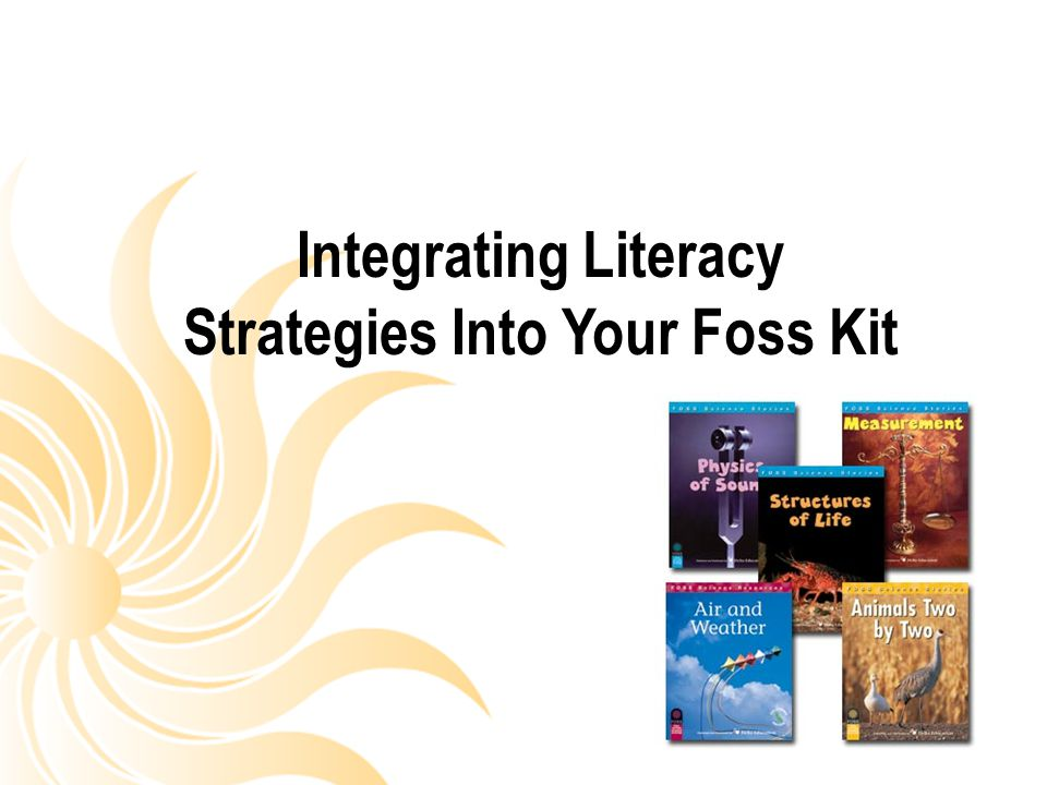 Integrating Literacy Strategies Into Your Foss Kit