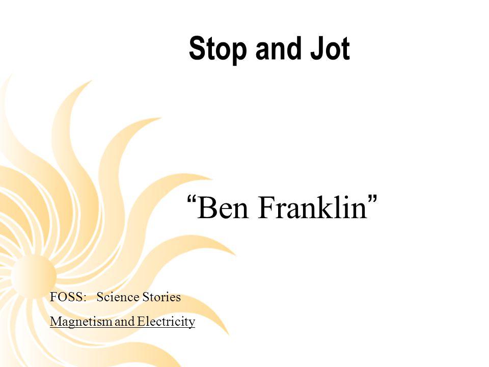 Stop and Jot Ben Franklin FOSS: Science Stories