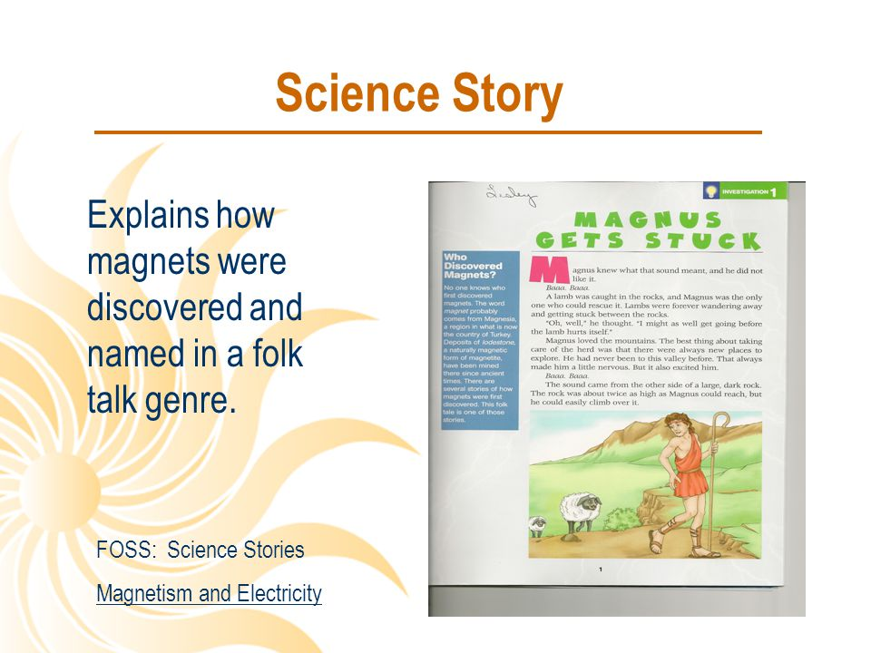 Science Story Explains how magnets were discovered and named in a folk talk genre. FOSS: Science Stories.