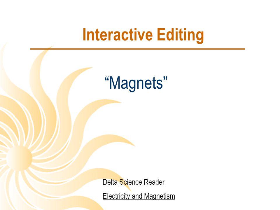 Interactive Editing Magnets Delta Science Reader