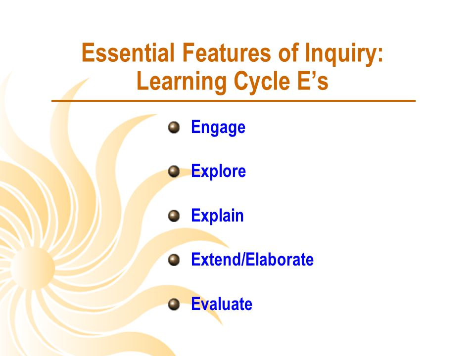 Essential Features of Inquiry: Learning Cycle E's