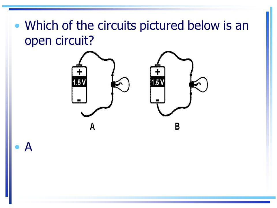 Which of the circuits pictured below is an open circuit