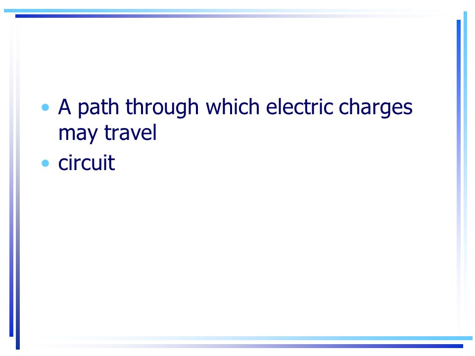 A path through which electric charges may travel