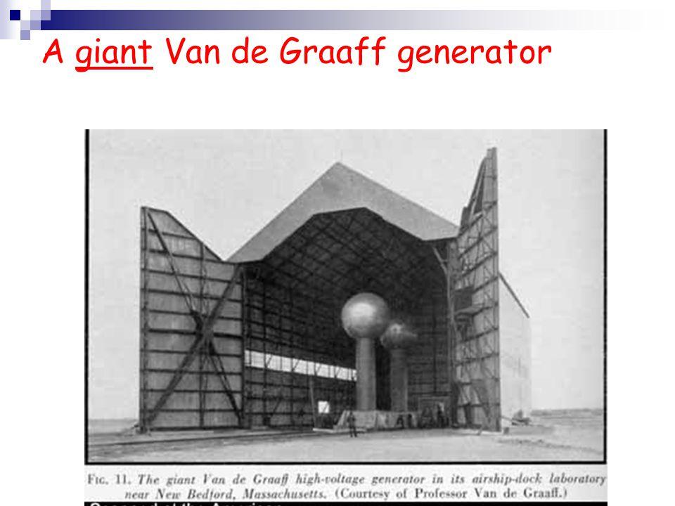 A giant Van de Graaff generator