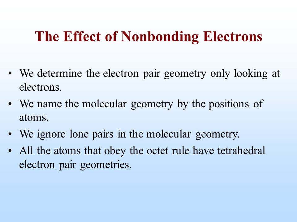 The Effect of Nonbonding Electrons