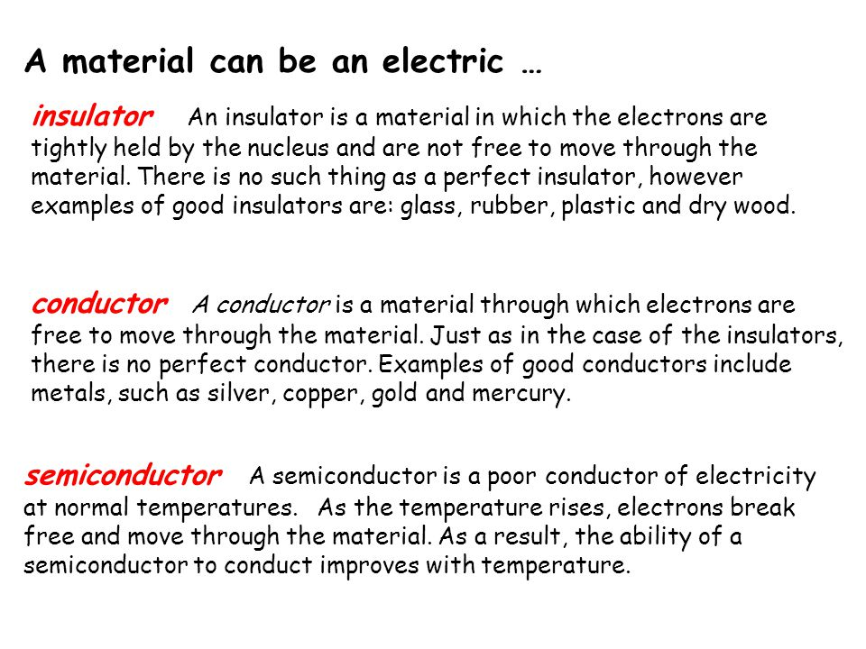 A material can be an electric …