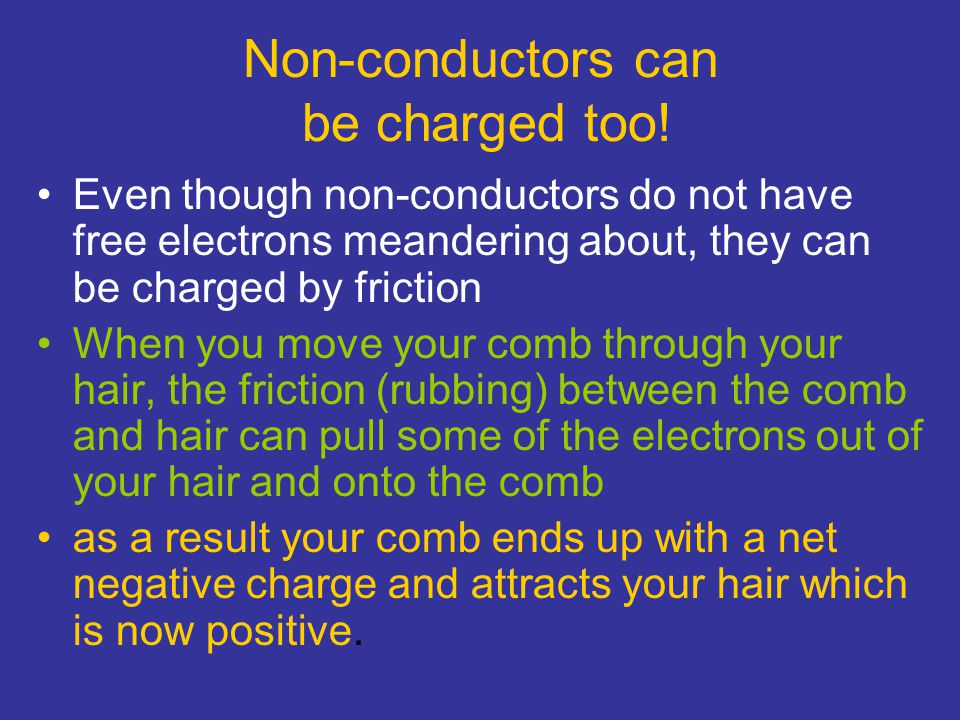 Non-conductors can be charged too!