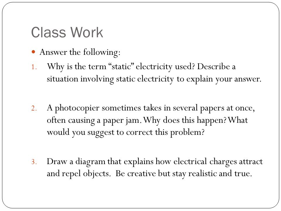 Class Work Answer the following: