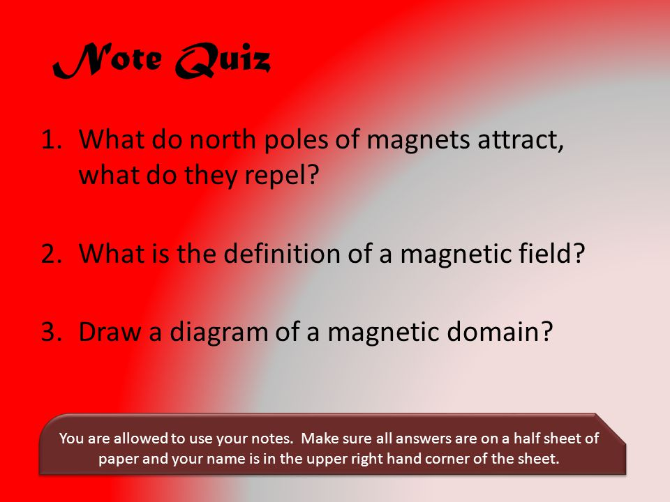 Note Quiz What do north poles of magnets attract, what do they repel