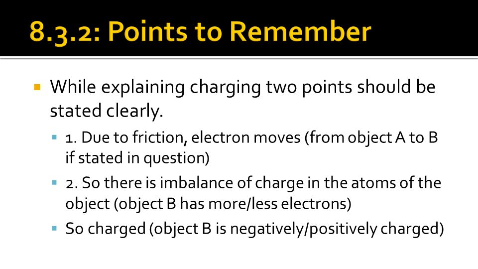 8.3.2: Points to Remember While explaining charging two points should be stated clearly.