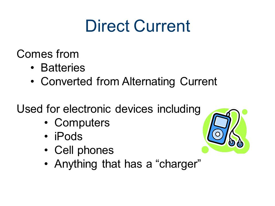 Direct Current Comes from Batteries Converted from Alternating Current