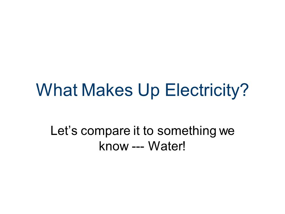 What Makes Up Electricity