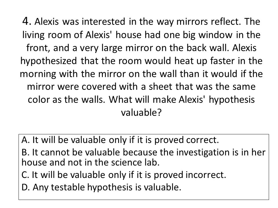 4. Alexis was interested in the way mirrors reflect