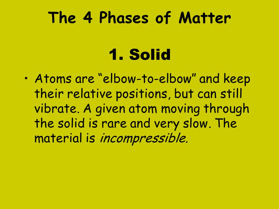 The 4 Phases of Matter 1. Solid